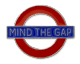 London Underground Sign,   Mind The Gap , Metal Pin Badge (GWC)